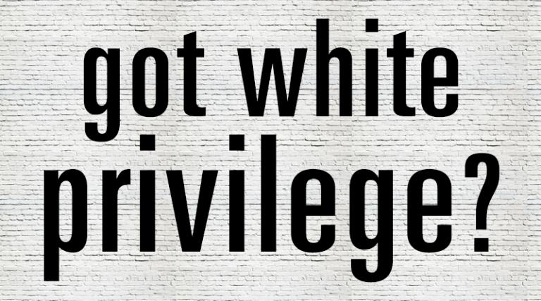 Let's Examine White Privilege, Black Privilege & Brown Privilege