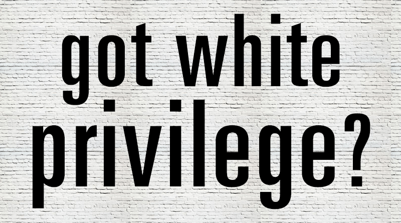Photo of Let's Examine White Privilege, Black Privilege & Brown Privilege