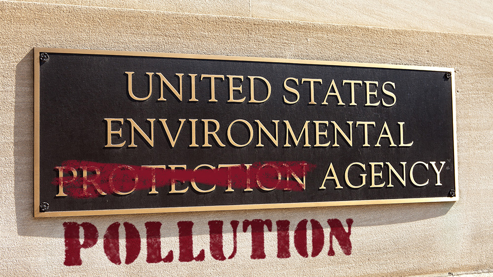 Photo of EPA exposed as criminal pollution enterprise engaged in bioterrorism, food contamination and the destruction of ecosystems across North America