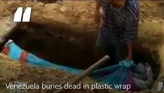 Photo of Venezuela socialist nightmare: Dead buried in plastic wrap because family can't afford a casket