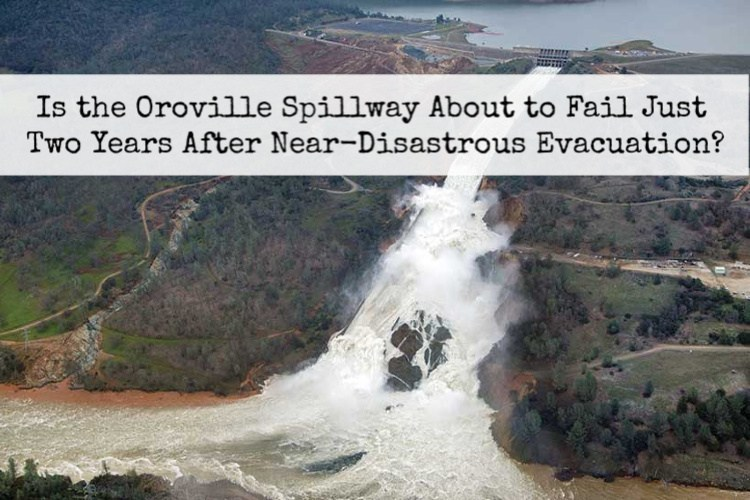 Photo of Deja Vu: Is the Oroville Spillway About to Fail Just Two Years After Near-Disastrous Evacuation?