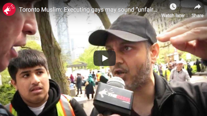 "Toronto Muslim: Executing gays may sound ""unfair,"" but that's sharia law and ""it's coming to Canada"""