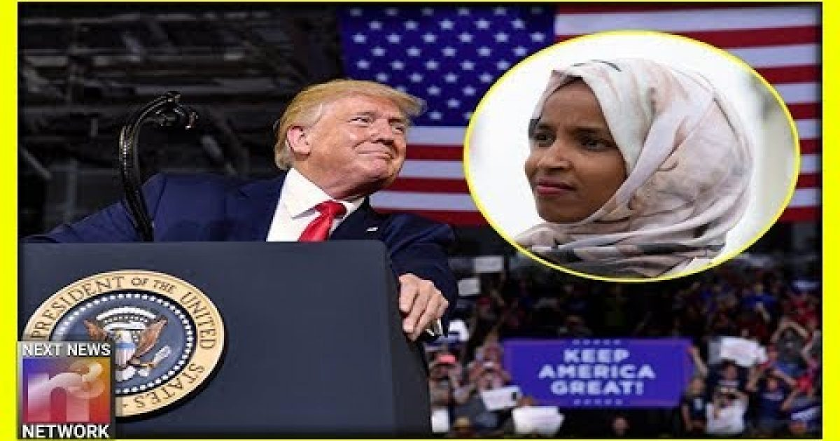 Photo of Trump Turns To Reporters And Drops NUKE On Anti-American Ilhan Omar