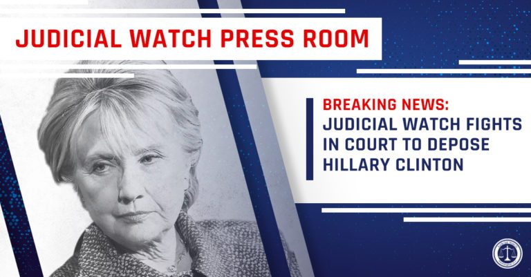 Judicial Watch Fights in Court to Depose HILLARY CLINTON
