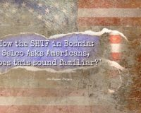 """Does this sound familiar?"" — How the SHTF in Bosnia"