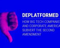 Deplatformed: How Big Tech Companies & Corporate America Subvert The 2nd Amendment