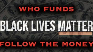 Photo of Who Is Funding Black Lives Matter And Why? The Answer May Shock You!