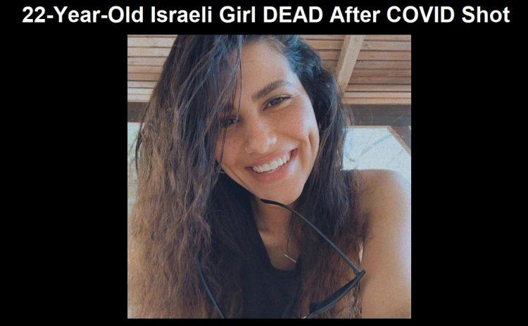 Another Experimental Pfizer COVID Injection Death: 22-Year-Old Israeli Girl Dead Following Her Shot